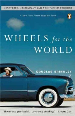 Wheels for the World: Henry Ford, His Company, and a Century of Progress, 1903-2003 (Paperback)