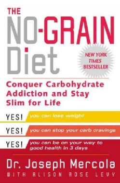 The No-Grain Diet: Conquer Carbohydrate Addiction and Stay Slim for Life (Paperback)