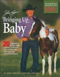 John Lyons' Bringing Up Baby: 20 Progressive Ground-work Lessons in Developing Your Young Horse into a Reliable, ... (Paperback)