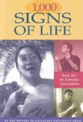 1,000 Signs of Life: Basic Asl for Everyday Conversation (Paperback)