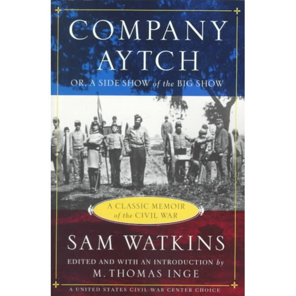 Company Aytch: Or, a Side Show of the Big Show and Other Sketches (Paperback)
