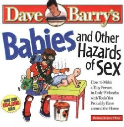 Babies and Other Hazards of Sex: How to Make a Tiny Person in Only 9 Months With Tools You Probably Have Around t... (Paperback)