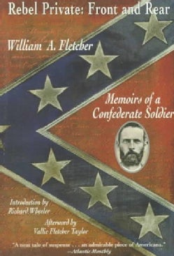 Rebel Private: Front and Rear : Memoirs of a Confederate Soldier (Paperback)