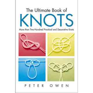 The Ultimate Book of Knots: More Than 200 Practical and Decorative Knots (Paperback)