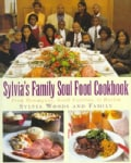 Sylvia's Family Soul Food Cookbook: From Hemingway, South Carolina to Harlem (Hardcover)