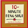 10-minute Feng-shui: Easy Tips for Every Room (Paperback)
