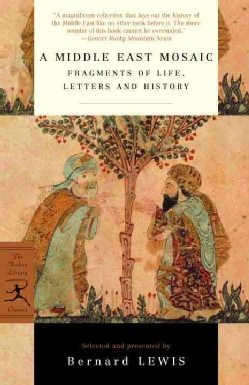 A Middle East Mosaic: Fragments of Life, Letters, and History (Paperback)