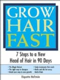Grow Hair Fast: 7 Steps to a New Head of Hair in 90 Days (Paperback)