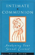 Intimate Communion: Awakening Your Sexual Essence (Paperback)