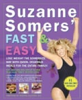 Suzanne Somers' Fast and Easy: Lose Weight the Somersize Way With Quick, Delicious Meals for the Entire Family! (Paperback)