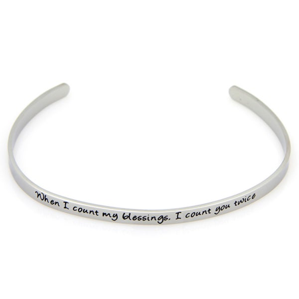 'When I Count My Blessings, I Count You Twice' Cuff Bracelet