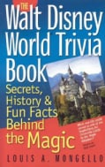 The Walt Disney World Trivia Book: Secrets, History & Fun Facts Behind the Magic (Paperback)