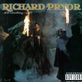 Pryor, Richard-Is It Something I Said?