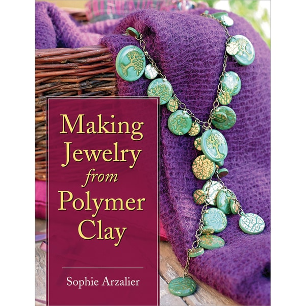 Stackpole Books-Making Jewelry From Polymer Clay