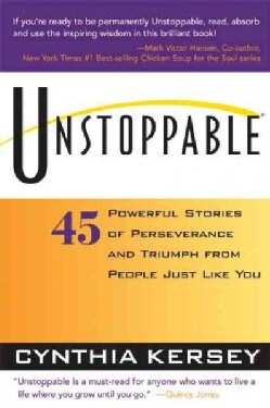 Unstoppable: 45 Powerful Stories of Perseverance and Triumph from People Just Like You (Paperback)