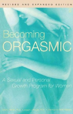 Becoming Orgasmic: A Sexual and Personal Growth Program for Women (Paperback)