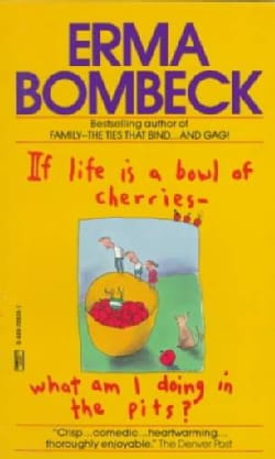 If Life Is a Bowl of Cherries What Am I Doing in the Pits (Paperback)