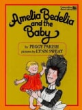 Amelia Bedelia and the Baby (Hardcover)