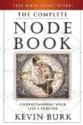 The Complete Node Book: Understanding Your Life's Purpose (Paperback)