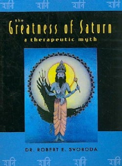 The Greatness of Saturn: A Therapeutic Myth (Paperback)