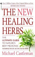 The New Healing Herbs: The Classic Guide to Nature's Best Medicines Featuring the Top 100 Time-Tested Herbs (Paperback)