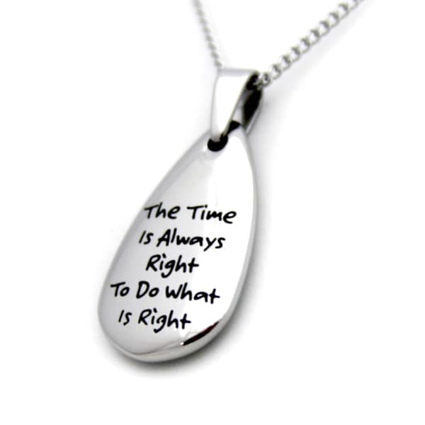 Inspirational The Time is always Right Tear Necklace