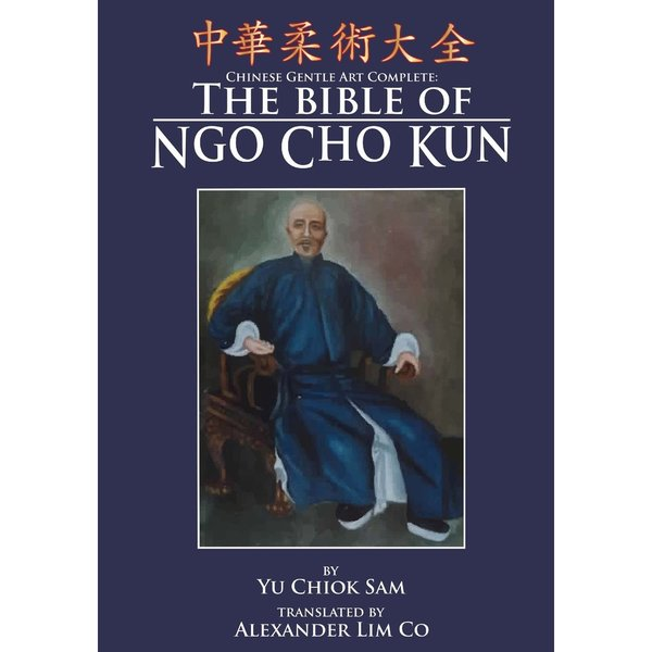 The Bible of Ngo Cho Kun by Yu Chiok Sam