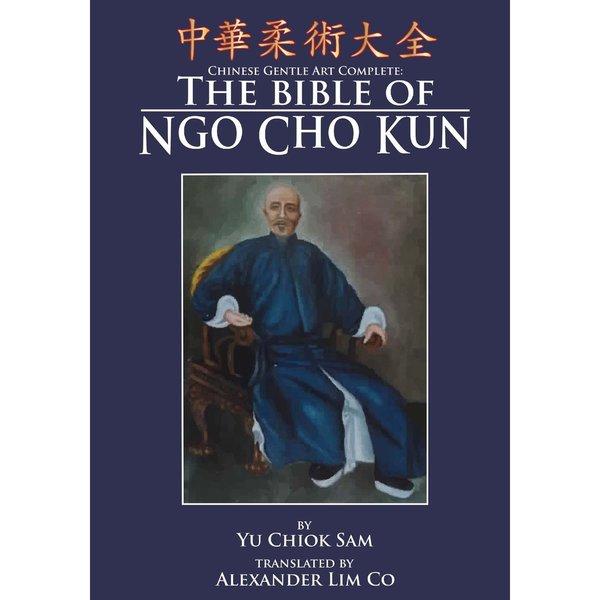 The Bible of Ngo Cho Kun by Yu Chiok Sam