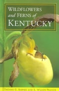 Wildflowers and Ferns of Kentucky (Hardcover)