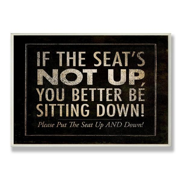 If The Seats Not Up Wall Plaque