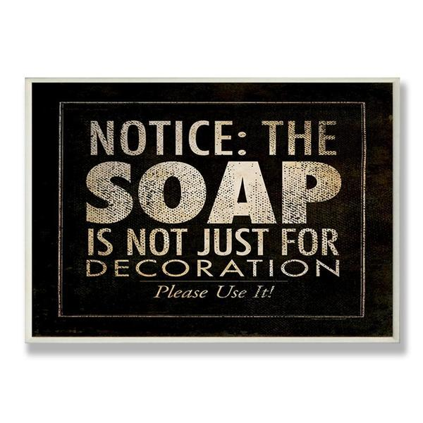 Notice: The Soap Wall Plaque