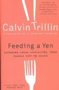 Feeding a Yen: Savoring Local Specialties, from Kansas City to Cuzco (Paperback)