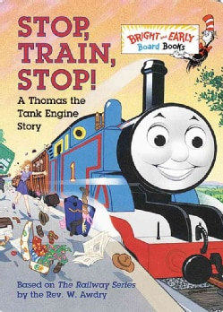 Stop, Train, Stop!: A Thomas the Tank Engine Story (Board book)