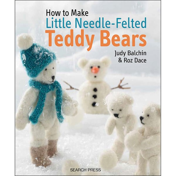 Search Press Books-How To Make Needle-Felted Teddy Bears