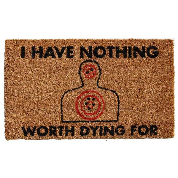 Nothing Worth Dying For Coir with Vinyl Backing Doormat (1'5 x 2'5)