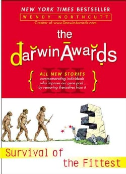 The Darwin Awards 3: Survival Of The Fittest (Paperback)