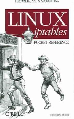 Linux Iptables Pocket Reference (Paperback)