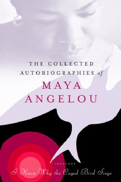 THE COLLECTED AUTOBIOGRAPHIES OF MAYA ANGELOU (Hardcover)