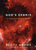 God's Debris: A Thought Experiment (Paperback)