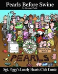 Sgt. Piggy's Lonely Hearts Club Comic: A Pearls Before Swine Treasury (Paperback)