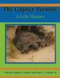 The Gopher Tortoise: A Life History (Paperback)