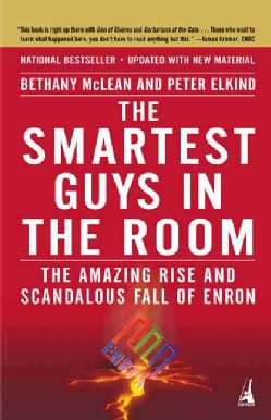 The Smartest Guys In The Room: The Amazing Rise and Scandalous Fall of Enron (Paperback)