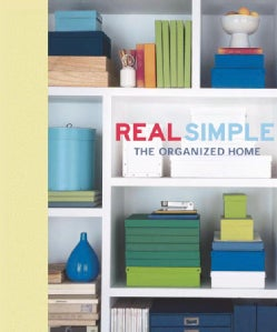 Real Simple: The Organized Home (Hardcover)