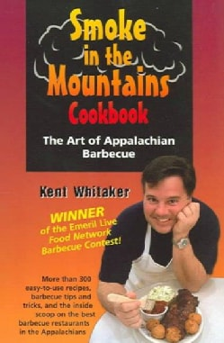 Smoke In The Mountains Cookbook: The Art Of Appalachian Barbecue (Spiral bound)