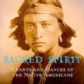Sacred Spirit - Vol 1- Chants and Dances of Native Americans