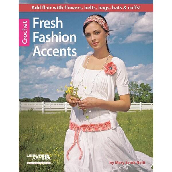 Leisure Arts-Fresh Fashion Accents