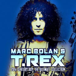 T. Rex - 20th Century Boy:Ultimate Collection