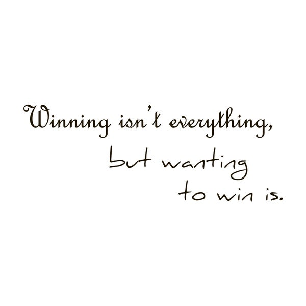 Winning Isn't Everything Quote Vinyl Wall Art