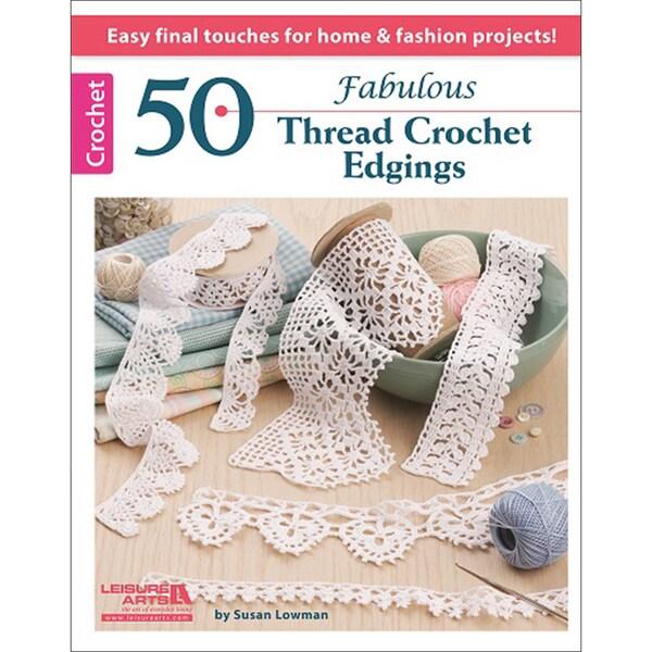 Leisure Arts-50 Fabulous Thread Crochet Edgings