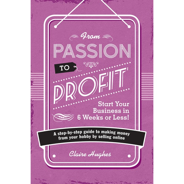 David & Charles Books-From Passion To Profit